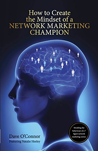How To Create The Mindset Of A Network Marketing Champion