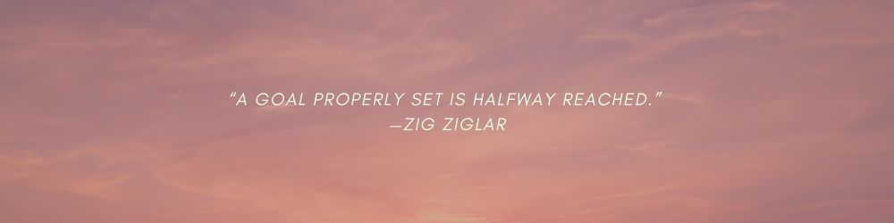 Zig Ziglar goal setting quote