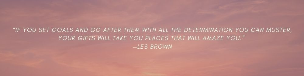Les Brown Goal setting how to Quote