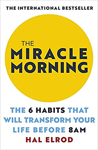 'The Miracle Morning: The 6 Habits That Will Transform Your Life Before 8AM' by Hal Elrod self help books for women