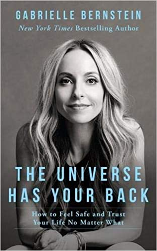 'The Universe Has Your Back' By Gabrielle Bernstein self help books for women
