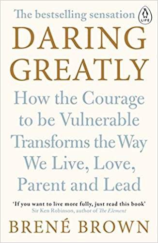 Daring Greatly: How the Courage to Be Vulnerable Transforms the Way We Live, Love, Parent, and Lead by Brene Brown self help books for women